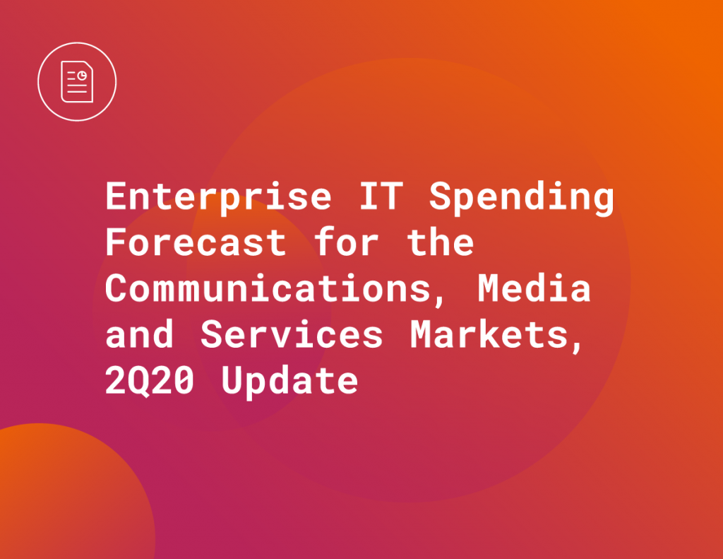 Enterprise IT Spending Forecast for the Communications, Media And Services Markets, 2020 Update